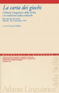 Book Cover: La carta dei giochi. L'Atlante Linguistico della Sicilia e la tradizione ludica infantile